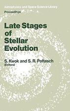 Late Stages of Stellar Evolution: Proceedings of the Workshop Held in Calgary, C