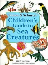 Simon & Schuster Children's Guide to Sea Creatures Johnson, Jinny Hardcover