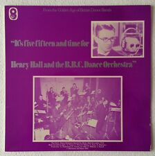 HENRY HALL & THE BBC DANCE ORCHESTRA~IT'S FIVE-FIFTEEN AND TIME FOR~UK VINYL LP