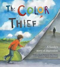 The Color Thief: A Family's Story of Depression (Hardback or Cased Book)