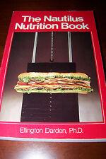The Nautilus Nutrition Book, by Ellington Darden Ph.D.