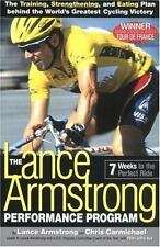 The Lance Armstrong Performance Program: Seven Weeks to the Perfect Ride Lance