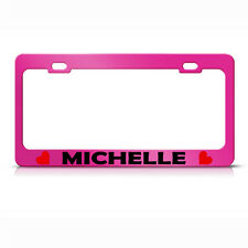 Michelle W/ Hearts Hot Pink Metal License Plate Frame