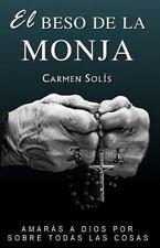El Beso de la Monja by Carmen Solís (2015, Paperback)