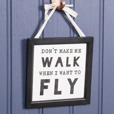 """Don't make me walk when I want to fly"" Inspirational Wall Sign by Dibor"