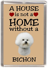"Bichon Frise Dog Fridge Magnet ""A HOUSE IS NOT A HOME"" by Starprint"