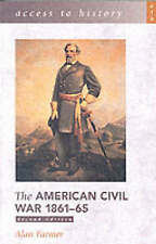 Access to History: The American Civil War 1861-65 2nd Edition, by Farmer, Alan,