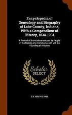 Encyclopedia of Genealogy and Biography of Lake County, Indiana, with a Compendi