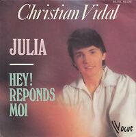 45TRS VINYL 7''/ FRENCH SP CHRISTIAN VIDAL / JULIA