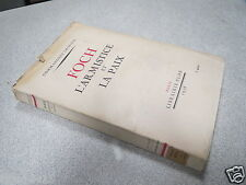 FOCH L ARMISTICE ET LA PAIX COMMANDANT LHOPITAL PLON 1938 *