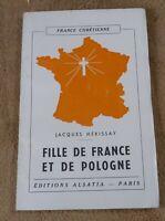 JACQUES HERISSAY - FILLE DE FRANCE ET DE POLOGNE - ALSATIA  1939