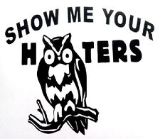 Show Your Hoot - Decal Window sticker Funny Car RV Hunting Outdoor Vinyl Decal