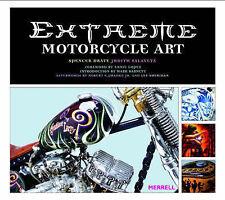 (Very Good)-Extreme Motorcycle Art (Hardcover)-Drate, Spencer, Salavetz, Judith-