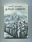 Tharaud # LA FIN DES HABSBOURG # Flammarion 1933