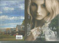 Le Rossignol de Val-Jalbert.Marie-Bernadette DUPUY.France Loisirs SF12