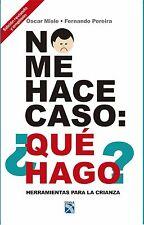 No me hace caso: ¡Que hago? by Oscar Misle y Fernando Pereira (Paperback)