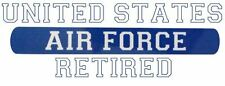 Car Window UV Protected Vinyl Decal Sticker-  Military- Air Force Retired