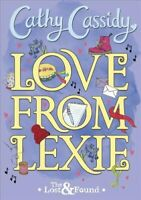Love from Lexie (The Lost and Found) by Cathy Cassidy 9780141385129 | Brand New