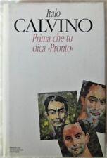 Calvino Italo: PRIMA CHE TU DICA PRONTO. 1993