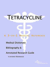 Tetracycline - A Medical Dictionary, Bibliography, and Annotated Research Guide