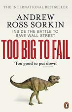 Too Big to Fail: Inside the Battle to Save Wall Street by Andrew Ross Sorkin | P
