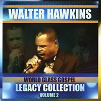 Walter Hawkins • World Class Gospel Legacy Collection, Vol. 2 CD 2018 •• NEW ••