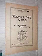 ELEVAZIONI A DIO Lettera Pastorale per la Santa Quaresima 1942 Marchesani Gallo