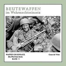 Beutewaffen im Wehrmachtseinsatz Waffen Typen Fotos Geschichte Modelle Buch