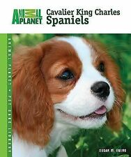 Cavalier King Charles Spaniels (Animal Planet Pet Care Library)