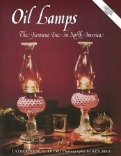 OIL LAMPS The Rerosene Era in North America by Catherine M.V. Thuro