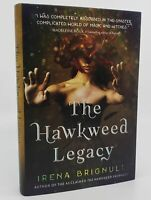 Irena Brignull / The Hawkweed Legacy First Edition / First Printing 2017