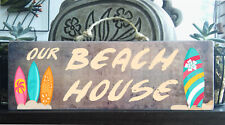 """OUR BEACH HOUSE"" Wooden Beach Plaque / Sign (FREE POST) Surf Board Rustic"