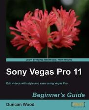 Sony Vegas Pro 11 by Duncan Wood (2012, Paperback, New Edition)