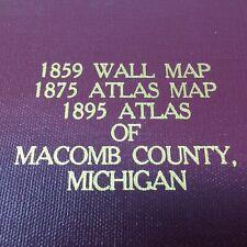 MACOMB COUNTY ATLAS / Maps / Plat Book facsimile for 1859, 1875 & 1895 MICHIGAN
