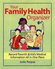 Your Family Health Organizer: Record Parents and Kids Medical Information All in