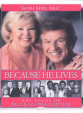 Gaither Gospel Series - Because He Lives: The Songs of Bill and Gloria...