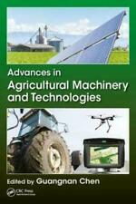Advances in Agricultural Machinery and Technologies (2018, Hardcover)
