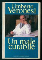 VERONESI UMBERTO UN MALE CURABILE MONDADORI 1986 MEDICINA ONCOLOGIA