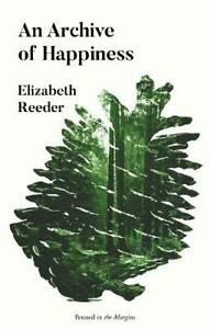 Archive of Happiness by Elizabeth Reeder Book The Cheap Fast Free Post