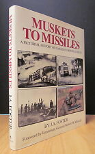 MUSKETS TO MISSILES. PICTORIAL HISTORY OF CANADA'S GROUND FORCES BY J. A. FOSTER