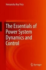 The Essentials of Power System Dynamics and Control 9789811089138 | Brand New