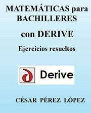 MATEMATICAS para Bachilleres con DERIVE by Cesar Lopez (2013, Paperback)