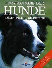 Enzyklopädie der Hunde: Rassen, Pflege, Geschichte. 400 ... | Buch | Zustand gut