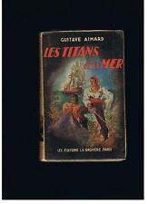 """GUSTAVE AIMARD ed.LA BRUYERE """"LES TITANS DE LA MER """" 1948"""