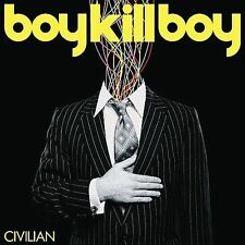 Civilian by Boy Kill Boy (CD, May-2006, Island (Label))