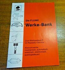 Die Flume,Werke Bank,Kleinuhrwerke,gebraucht,32 Seiten..Gebrauchs Spuren.