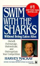 Swim with the Sharks Without Being Eaten Alive by Harvey MacKay PB (JLX)