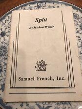 SPLIT BY MICHAEL WELLER SAMUEL FRENCH, INC.1979, 1981