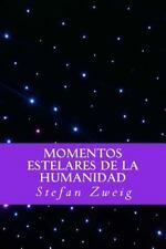 Momentos Estelares de la Humanidad (Spanish Editio) by Stefan Zweig (2016,...