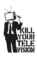GRANDE uccidere il tuo TV TELEVISIONE KILL Vinile Decalcomania Sticker Art 22 Pollici di larghezza